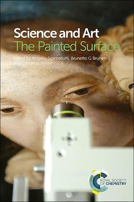 Science and Art: The Painted Surface - Sgamellotti, Antonio (Editor), and Brunetti, Brunetto Giovanni (Editor), and Miliani, Costanza (Editor)