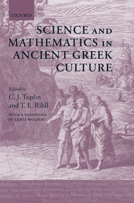 Science and Mathematics in Ancient Greek Culture - Tuplin, C J (Editor)