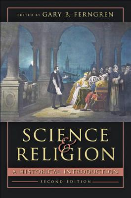 Science and Religion: A Historical Introduction - Ferngren, Gary B (Editor)