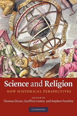 Science and Religion: New Historical Perspectives - Dixon, Thomas (Editor), and Cantor, Geoffrey (Editor), and Pumfrey, Stephen (Editor)