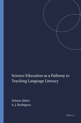 Science Education as a Pathway to Teaching Language Literacy - Rodriguez, Alberto J (Editor)