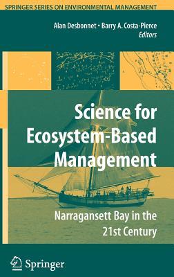 Science for Ecosystem-Based Management: Narragansett Bay in the 21st Century - Desbonnet, Alan (Editor)