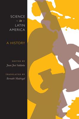 Science in Latin America: A History - Saldana, Juan Jose (Editor)