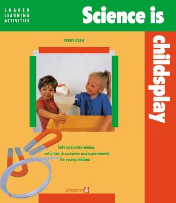 Science is Childsplay - Cash, T.