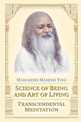 Science of Being and Art of Living: Transcendental Meditation - Maharishi Mahesh Yogi