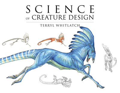 Science of Creature Design: Understanding Animal Anatomy - Whitlatch, Terryl