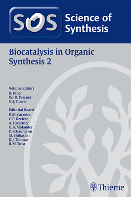 Science of Synthesis: Biocatalysis in Organic Synthesis Vol. 2 - Faber, Kurt (Editor), and Fessner, Wolf-Dieter (Editor), and Turner, Nicholas J. (Editor)
