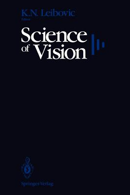 Science of Vision - Leibovic, K N (Editor)