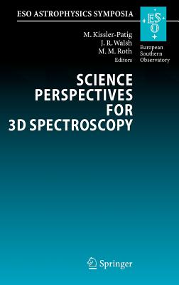 Science Perspectives for 3D Spectroscopy - Walsh, J R (Editor), and Roth, M M (Editor), and Kissler-Patig, M (Editor)