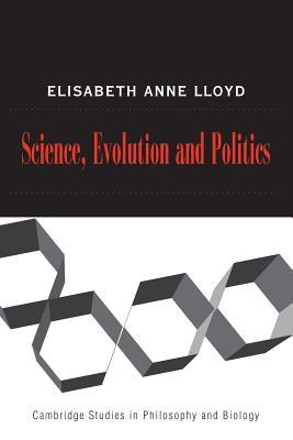 Science, Politics, and Evolution - Lloyd, Elisabeth A.