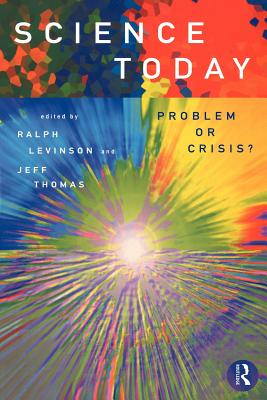 Science Today: Problem or Crisis? - Levinson, Ralph, and Thomas, Jeff