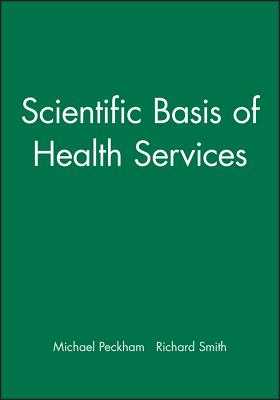Scientific Basis of Health Services - Peckham, Michael (Editor)