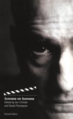 Scorsese on Scorsese - Christie, Ian (Editor), and Thompson, David, Professor