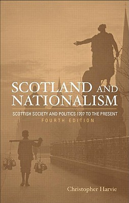 Scotland and Nationalism - Harvie, Christopher