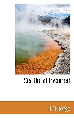 Scotland Insured - Hogge, J M