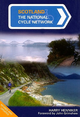 Scotland: The National Cycle Network - Henniker, Harry, and Grimshaw, John, Dr. (Foreword by)