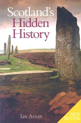 Scotland's Hidden History - Armit, Ian, Professor