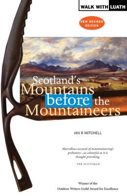 Scotland's Mountains Before the Mountaineers - Mitchell, Ian R.
