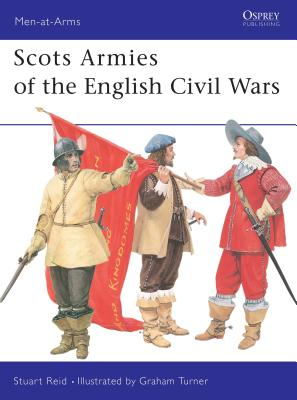 Scots Armies of the English Civil Wars - Reid, Stuart