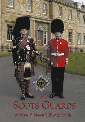 Scots Guards - Hendrie, William F, and Smith, Jack
