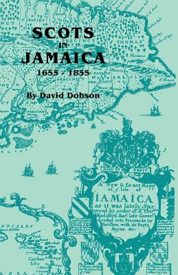 Scots in Jamaica, 1655-1855 - Dobson, David