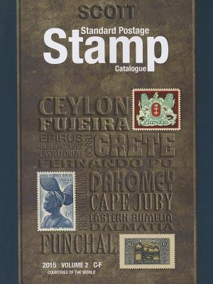 Scott 2015 Standard Postage Stamp Catalogue Volume 2: Countries of the World C-F - Snee, Charles (Editor)
