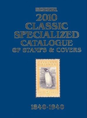 Scott Classic Specialized Catalogue: Stamps and Covers of the World Including U.S. 1840-1940 - Kloetzel, James E (Editor)
