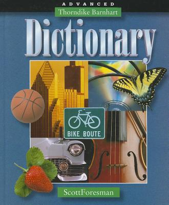 Scott, Foresman Advanced Dictionary - Thorndike, E. L., and Barnhart, Clarence Lewis