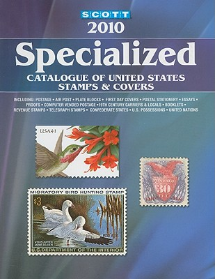 Scott Specialized Catalogue of United States Stamps & Covers - Kloetzel, James E (Editor), and Jones, William A, Jr. (Editor), and Snee, Charles (Editor)