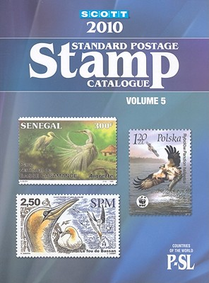 Scott Standard Postage Stamp Catalogue, Volume 5: Countries of the World, P-SL - Kloetzel, James E (Editor)