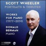 Scott Wheeler: Portraits & Tributes - Works for Piano (1977-2014)