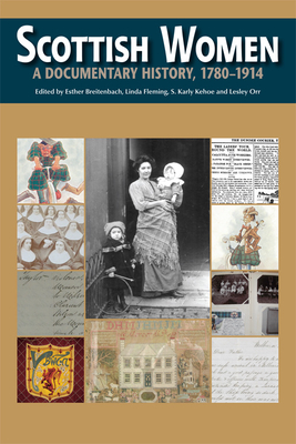 Scottish Women: A Documentary History, 1780-1914 - Breitenbach, Esther, and Fleming, Linda, and Kehoe, Karly