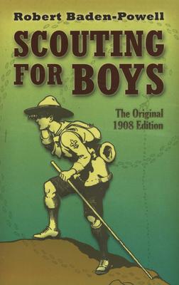 Scouting for Boys: The Original 1908 Edition - Baden-Powell, Robert, Bar