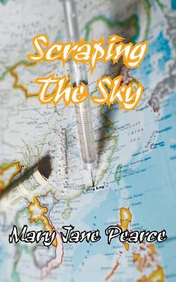 Scraping the Sky - Pearce, M Jane