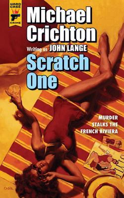 Scratch One - Crichton, Michael, and Lange, John