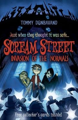 Scream Street: Invasion of the Normals - Donbavand, Tommy