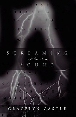 Screaming Without a Sound - Gracelyn Castle, Castle