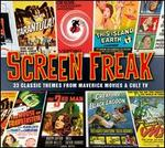 Screen Freak (33 Classic Themes from Maverick Movies & Cult TV)