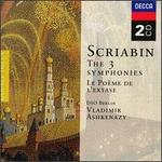 Scriabin: The 3 Symphonies; Le Poème de l'extase - Brigitte Balleys (mezzo-soprano); Sergei Larin (tenor); Berlin Radio Symphony Chorus (choir, chorus); Berlin Radio Symphony Orchestra; Vladimir Ashkenazy (conductor)