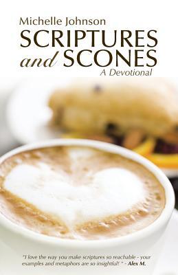 Scriptures and Scones: A Devotional - Johnson, Michelle