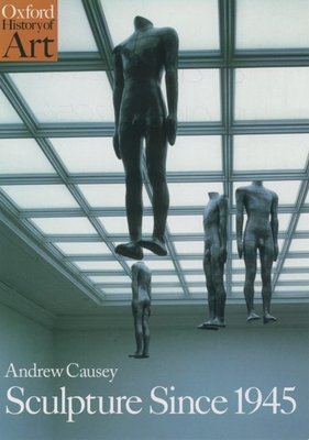 Sculpture Since 1945 - Causey, Andrew