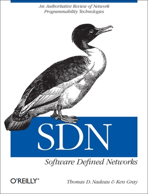 SDN: Software Defined Networks - Nadeau, Thomas D