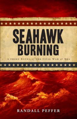 Seahawk Burning - Peffer, Randall