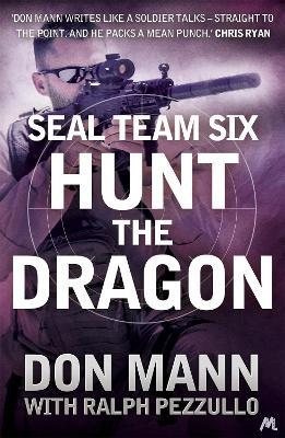 SEAL Team Six Book 6: Hunt the Dragon - Pezzullo, Ralph, and Mann, Don