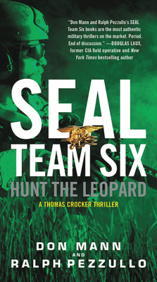 Seal Team Six: Hunt the Leopard - Pezzullo, Ralph, and Mann, Don