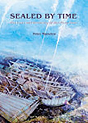 Sealed by Time: The Loss and Recovery of the Mary Rose - Marsden, Peter