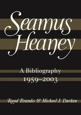 Seamus Heaney: A Bibliography (1959-2003) - Brandes, Rand
