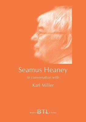 Seamus Heaney in Conversation with Karl Miller - Miller, Karl, and Heaney, Seamus