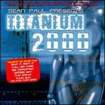 Sean Paul Presents Titanium 2000
