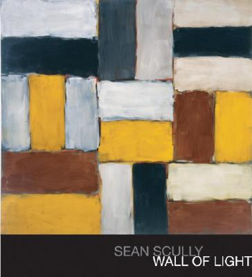 Sean Scully: Wall of Light - Scully, Sean, and Auping, Michael (Contributions by), and Bennett Phillips, Stephen (Contributions by)